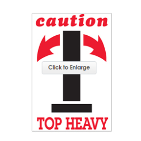 "DL1791 4 x 6 ""Caution Top Heavy"" White Label w/Red &"